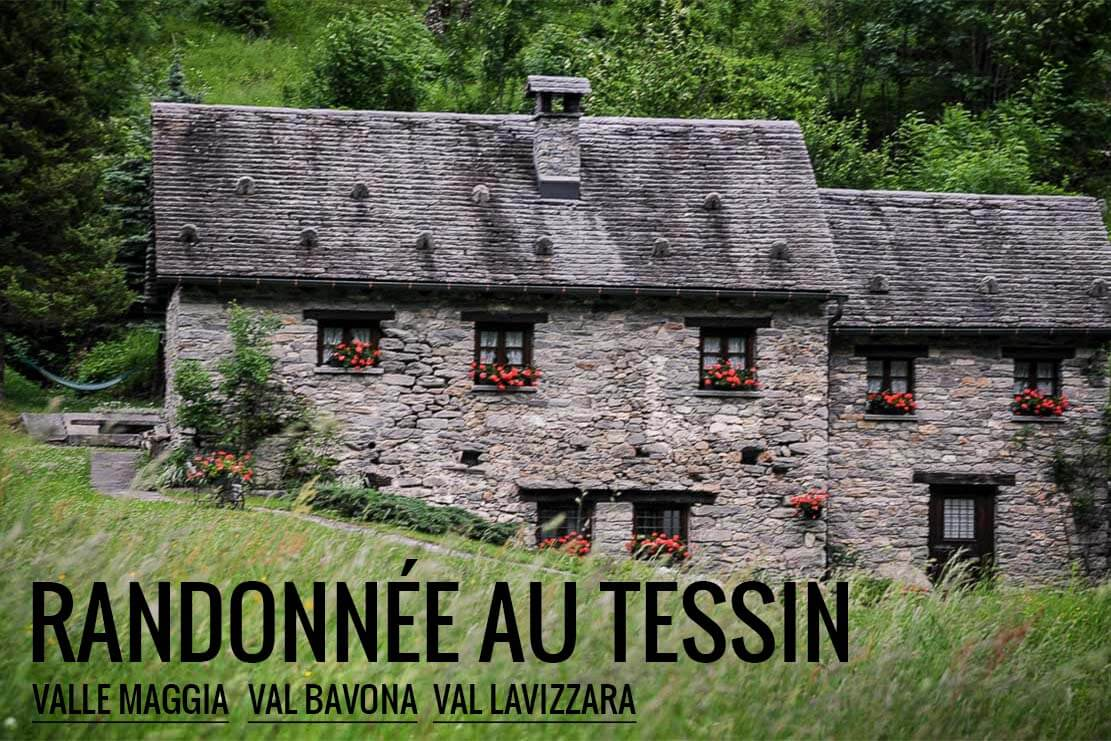 Randonnée à la Valle Maggia et Val Bavona à la Cabane de Basodino en Suisse