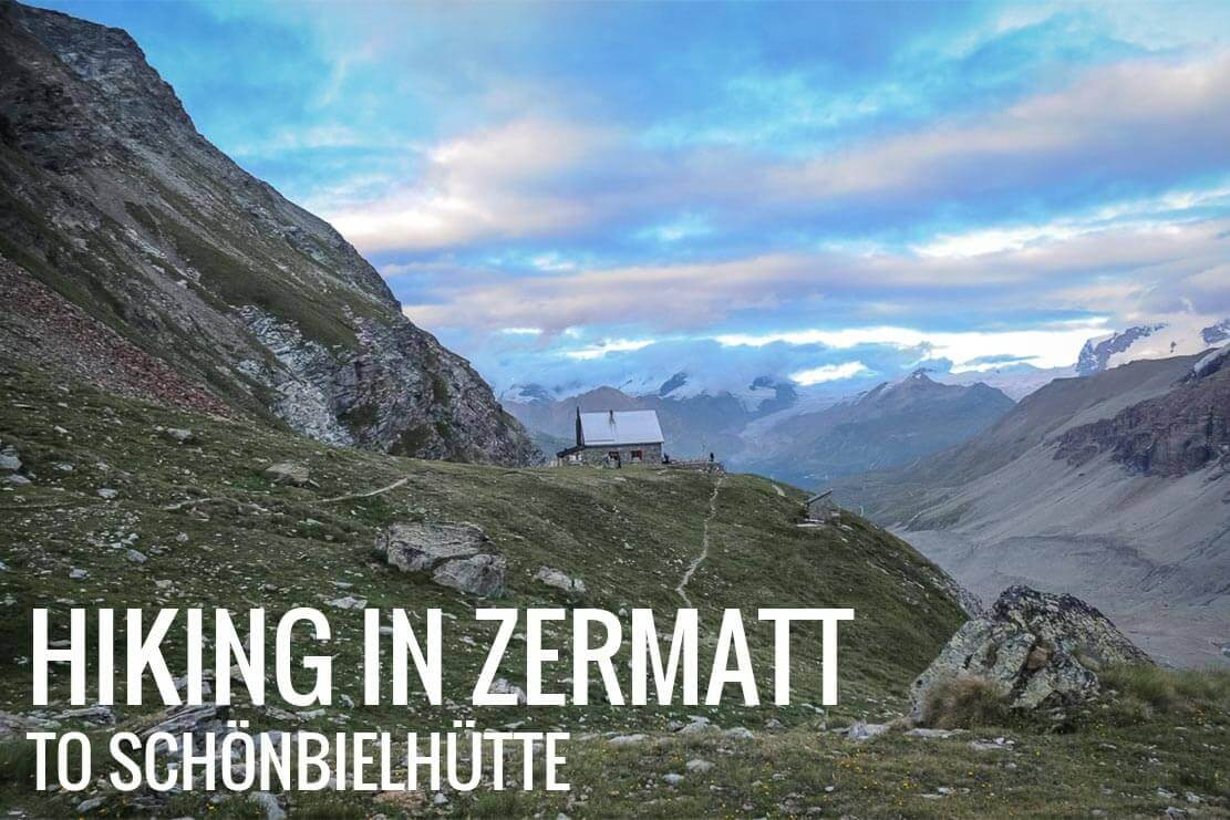 Hike in Switzerland to the Schönbiel Hut (Schönbielhütte) in Zermatt
