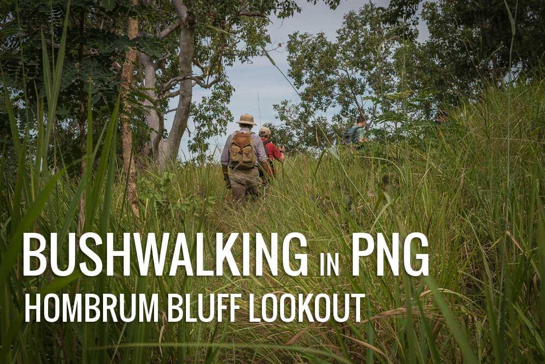Hiking/Bushwalking in Papua New Guinea (PNG) to Hombrum Bluff lookout