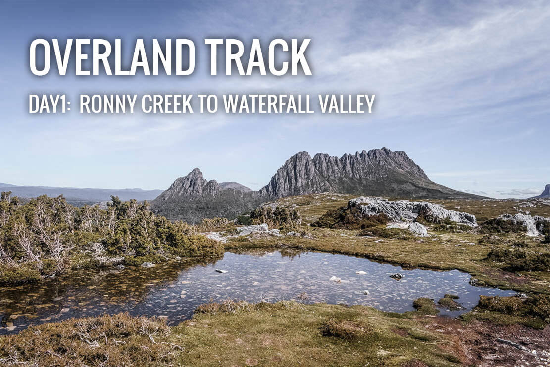 Day 1 of Overland Track: from Ronny Creek to Waterfall Valley Hut